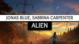 Jonas Blue, Sabrina Carpenter ‒ Alien (Lyrics) 🎤