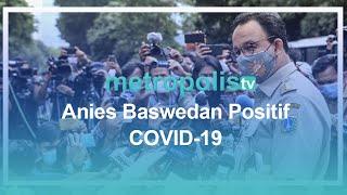 Anies Baswedan Positif COVID-19