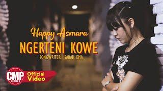 Happy Asmara Ngerteni Kowe...