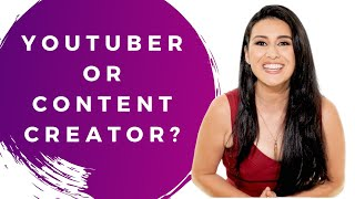 What's the difference between a YouTuber and a Content Creator?