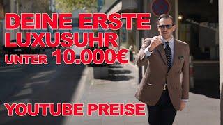 Deine erste Uhr !! Die Einsteiger Uhr unter 10.000€. Special Youtube Preise