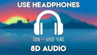 ZAYN - Good Years (8D Audio)