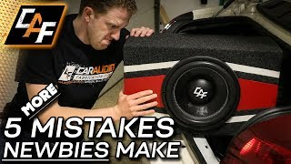DON'T DO THIS! 5 (MORE) Common Car Audio NOOB Mistakes!