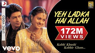 Yeh Ladka Hai Allah Lyric Video - K3G|Shah Rukh Khan|Kajol