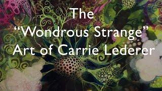 Carrie Lederers Wondrous Strange Art Exhibit