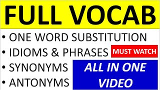 FULL VOCAB - ONE WORD SUBSTITUTION IDIOMS & PHRASES SYNONYMS & ANTONYMS FOR SSC CGL & CHSL 2019 EXAM