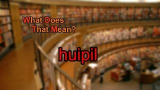 What does huipil mean?