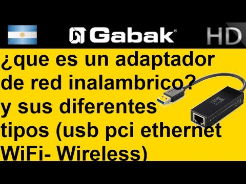 ¿que es un adaptador de red inalambrico? y sus diferentes tipos (usb pci ethernet WiFi- Wireless)