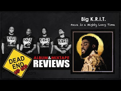 Big K.R.I.T. – 4eva Is a Mighty Long Time Album Review | DEHH