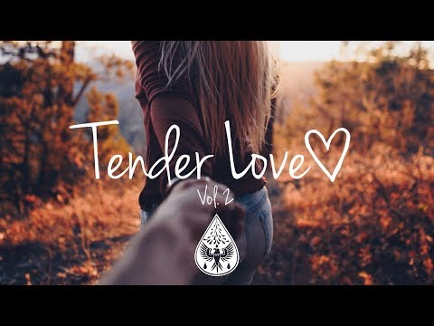 Tender Love ❤️ - An Indie/Folk/Pop Playlist   Vol. 2