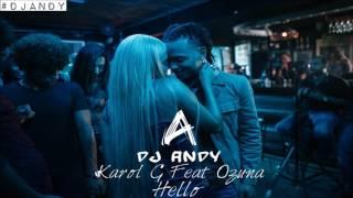 #DjAndy   Karol G Ft Ozuna   Hello (Sensual Remix)