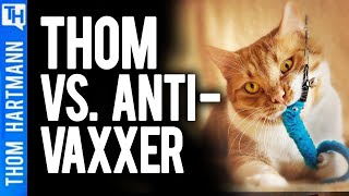Thom Demolishes Anti-Vaccine Caller