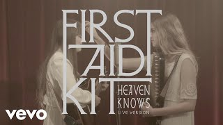 First Aid Kit - Heaven Knows (Acoustic)