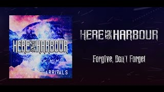 Here We Harbour-Forgive, Don't Forget (Live Music Video)
