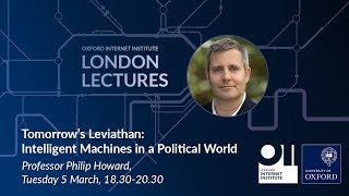 OII London Lecture – Tomorrow's Leviathan: Intelligent Machines in a Political World