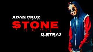 Adan Cruz - Stone (LETRA) // Kiing Lyric, Montreal Records