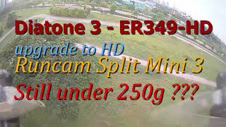 Diatone3 - Upgraded with Runcam Split Mini 3 but is it still under 250g?