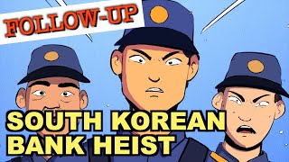 The South Korean Bank Heist: FOLLOW-UP