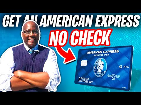 How To Get A $30k American Express Business Credit Card No Credit Check 2021?