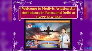 Take MICU Based Emergency Service by Medivic Air Ambulance in Patna