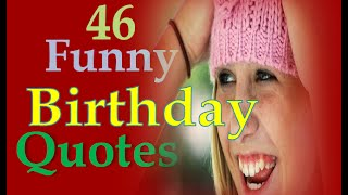 46 Funny Birthday Quotes
