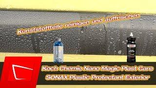 Kunststoff aufbereiten Koch Chemie Plast Star Altern. Nano Magic Plast Care Sonax Plastic Protectant