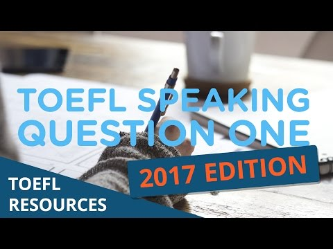 Mastering TOEFL Speaking 2017 - Question 1