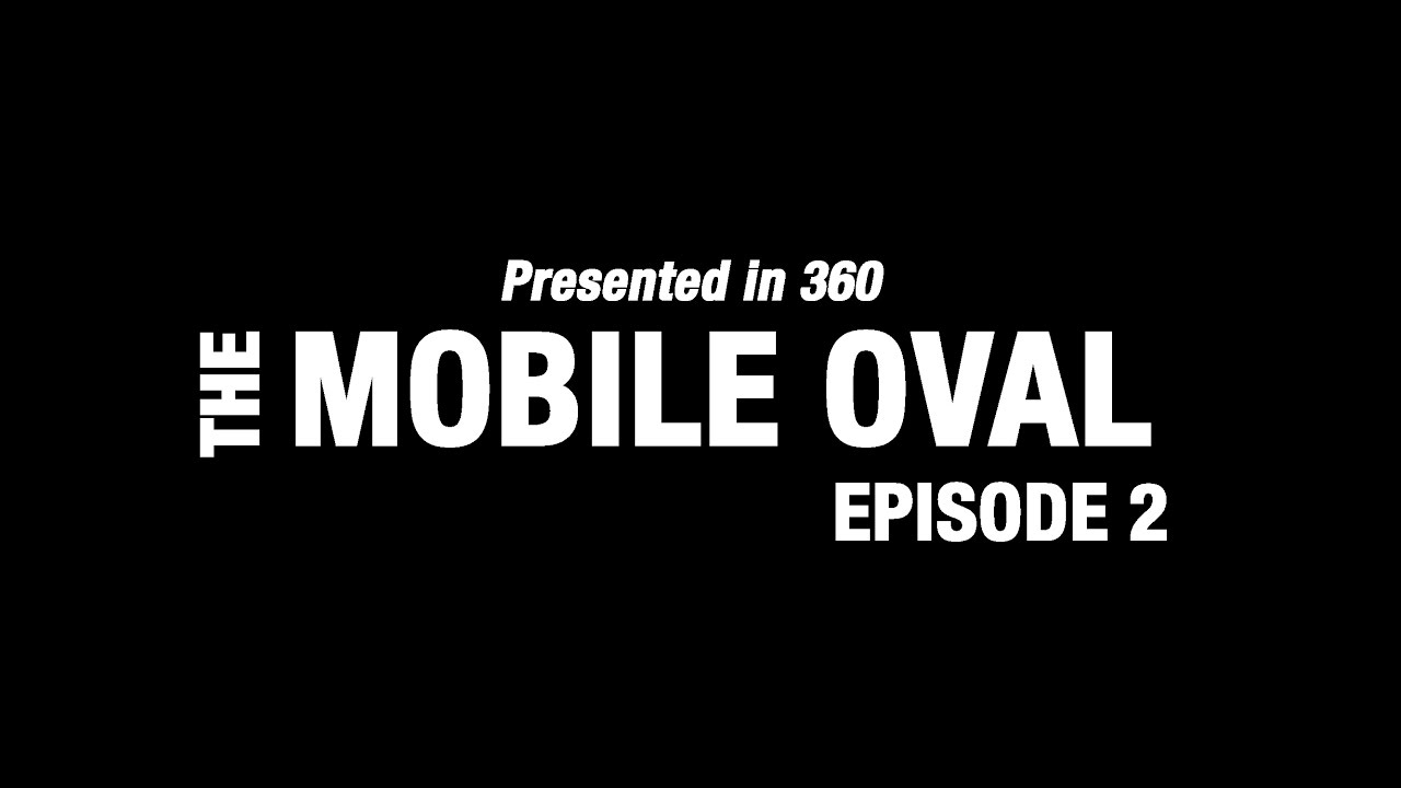 The Mobile Oval (in 360), Episode 2 thumbnail