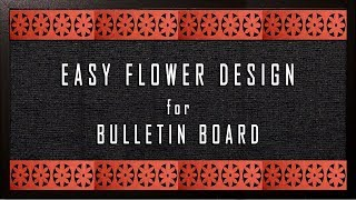 An Easy Flower Design: Simple Steps To Create BORDER For Bulletin Boards Or Soft Boards In School