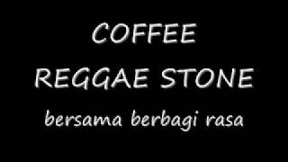 Coffee Reggae Stone - Bersama Berbagi Rasa ( Lirik )