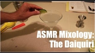 [archive] ASMR Mixology Episode 23: The Daiquiri