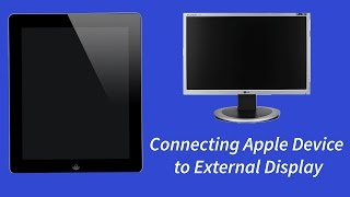How To : Connect iPad to External Display (Monitor)