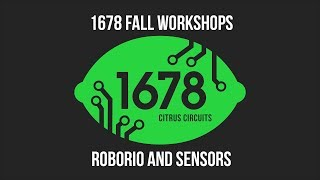 Fall Workshops 2018 - RoboRIO and Sensors