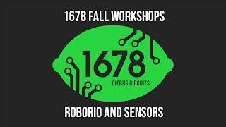 Fall Workshops 2018 - RoboRIO and Sensors