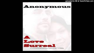 Anonymous - Say You Love Me