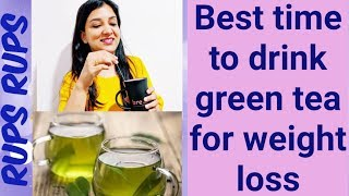 Best time to drink green tea for weight loss
