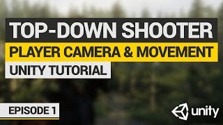 Let's Make: Top-Down Shooter in Unity | Episode 1: Player and Camera Systems!