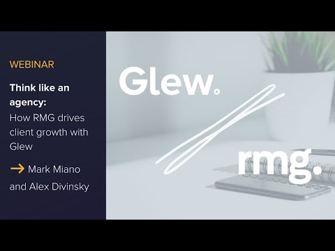 Think Like an Agency: How RMG Drives Client Growth with Glew