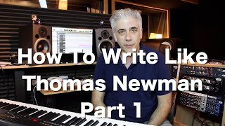 How To Write Like Thomas Newman! Secrets of Film Scoring Part 1