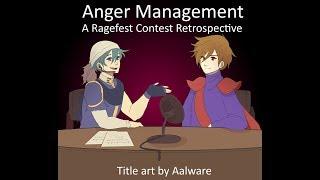 Anger Management: A Ragefest Retrospective (Episode 4)