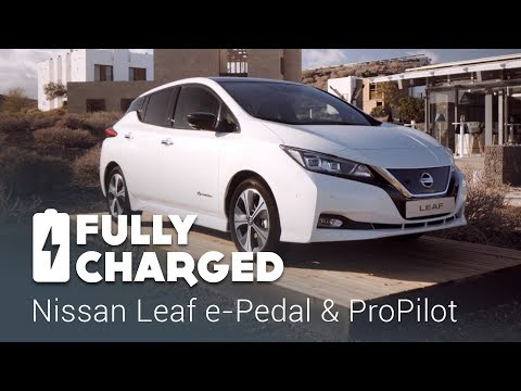 New Nissan Leaf e-Pedal & ProPilot | Fully Charged