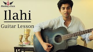 Ilahi | Yeh Jawani Hai Deewani | Shantanu Arora | Guitar Lesson | Arijit Singh