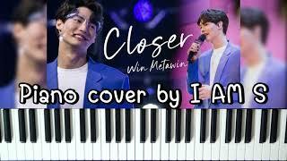 แค่ไหนก็ใกล้ (Closer) - Win Metawin   Piano cover by I AM S