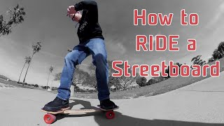 How to Ride a Streetboard Tutorial