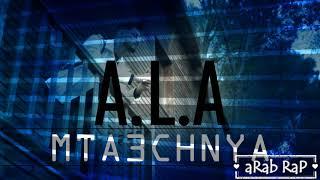 A.L.A  #MTA3CHNYA  Arab Rap Tv | (4K) MP3 . MP4
