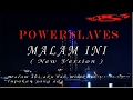 Download Video POWERSLAVES - MALAM INI ( NEW VERSION )