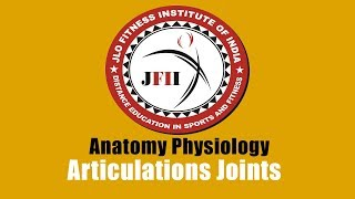 JFII EXPLAINED CHAPTER 3        Articulations Joints