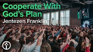 Cooperate With God's Plan | Jentezen Franklin