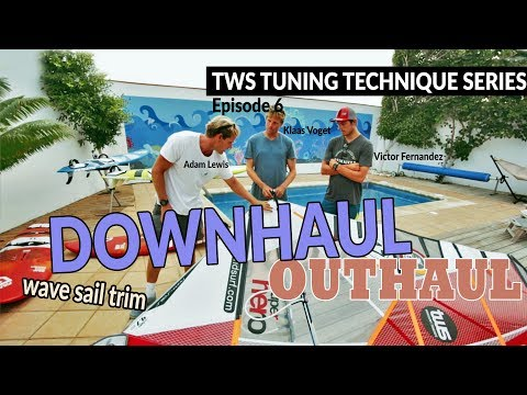 TWS Tuning Technique Series – Ep6: Downhaul and outhaul settings, rigging trim sail windsurfing