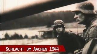 Aachen '44 -  die Schlacht um Aachen während des 2. Weltkrieges - lange Fassung -